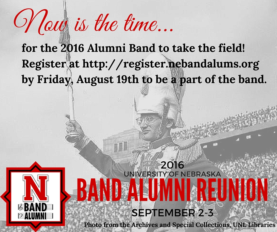 Now is the time for the 2016 Alumni Band to take the field. Register at https://register.nebandalums.org